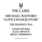 Love Change Over (The Remixes) von Michael Watford