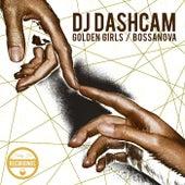 Golden Girls / Bossanova by DJ Dashcam