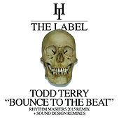Bounce To The Beat (Rhythm Masters 2015 Remix) + Sound Design Remixes de Todd Terry