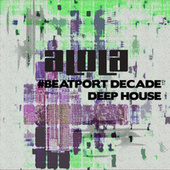 Alola Records #BeatportDecade Deep House von Various Artists