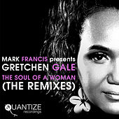 The Soul Of A Woman (Remixes) by Gretchen Gale