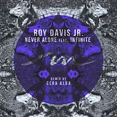Never Alone by Roy Davis, Jr.