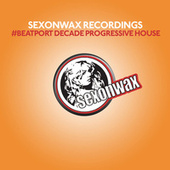 SexonWax Recordings #Beatport Decade Progressive House von Various Artists