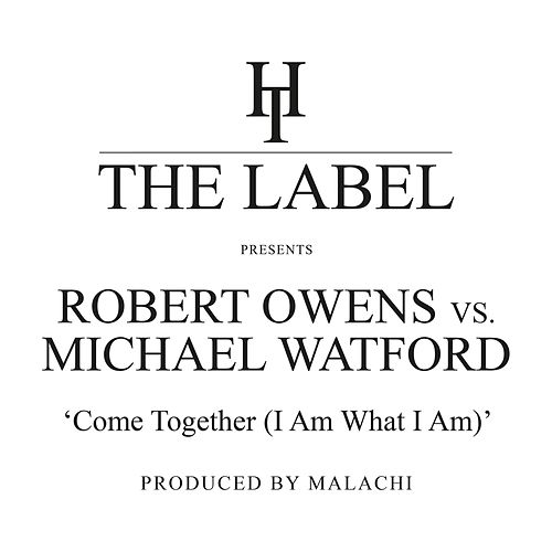 Come Together (I Am What I Am) by Robert Owens