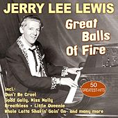 Great Balls Of Fire - 50 Greatest Hits von Jerry Lee Lewis