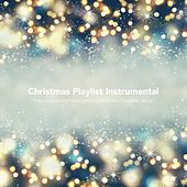 Christmas Playlist Instumental: New Instrumental Arrangements of Classic Christmas Songs von Various Artists