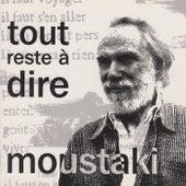 Tout reste a dire de Georges Moustaki
