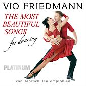 The Most Beautiful Songs For Dancing - Platinum de Vio Friedmann