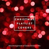 Christmas Playlist Covers: New Arrangements of Classic Christmas Hits de Various Artists