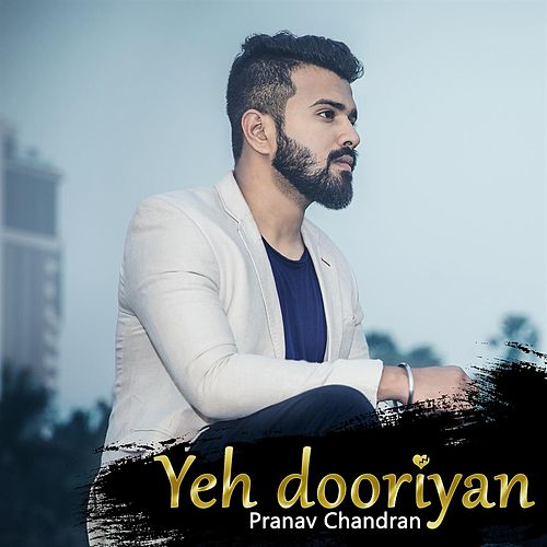 Yeh Dooriyan de Pranav Chandran