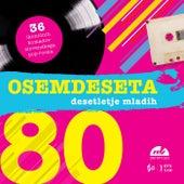 Osemdeseta - desetletje mladih by Various Artists
