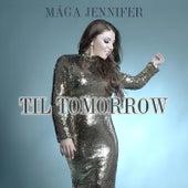 Til Tomorrow by Mága Jennifer