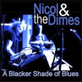A Blacker Shade of Blues de Nicol