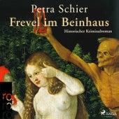 Frevel im Beinhaus (Ungekürzt) von Petra Schier