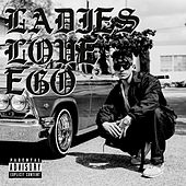Ladies Love Ego by Cholo Adventures