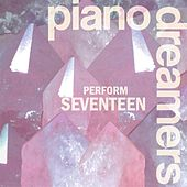 Piano Dreamers Perform SEVENTEEN de Piano Dreamers
