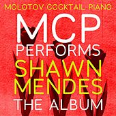 MCP Performs Shawn Mendes: The Album by Molotov Cocktail Piano