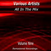 All in the Mix Vol. 9 by Various Artists