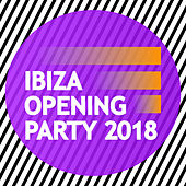 Ibiza Opening Party 2018 von Various Artists