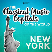 Classical Music Capitals of the World: New York von Various Artists