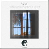 Shadows Across the Light by Maml