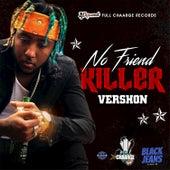 No Friend Killer by Vershon