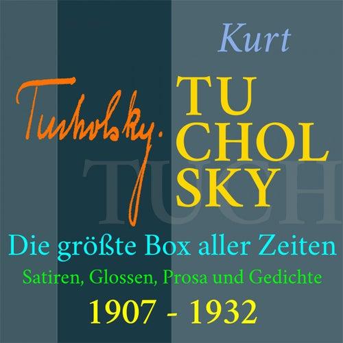 Kurt Tucholsky - Die größte Box aller Zeiten (Satiren, Glossen, Prosa und Gedichte aus den Jahren 1907 - 1932) de Kurt Tucholsky