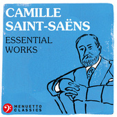Camille Saint-Saëns - Essential Works von Various Artists