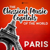Classical Music Capitals of the World: Paris by Various Artists