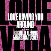 Love Having You Around (feat. Rochelle Fleming & Barbara Tucker) by Little Louie Vega