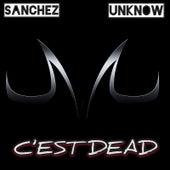 C'est Dead by Sanchez