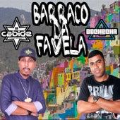 Barraco da Favela de DJ Cabide