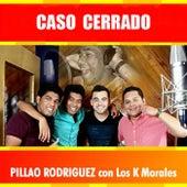 Caso Cerrado von Pillao Rodríguez