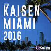 Kaisen Miami 2016 de Various Artists