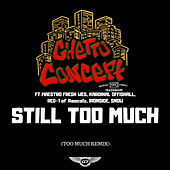 Still Too Much de Ghetto Concept