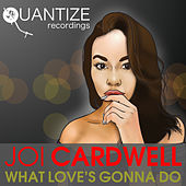 What Love's Gonna Do by Joi Cardwell