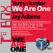 We Are One (A Movement For Life) [Starring Jay Adams] by Terry Hunter