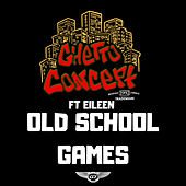 Old School Games by Ghetto Concept
