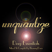 Unquantize Deep Essentials Volume One [Mixed & Compiled by Thommy Davis] von Various Artists