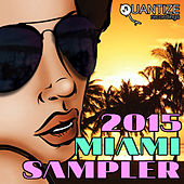 Quantize Miami Sampler 2015 (iTunes Edition) by Various Artists