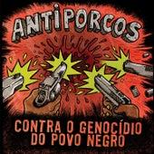 Contra o Genocídio do Povo Negro von Antiporcos