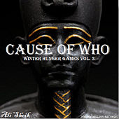 Winter Hunger Games, Vol. 3 (Cause Of Who) by Ali Sheik
