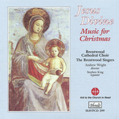 Jesus Divine: Music for Christmas by Brentwood Cathedral Choir