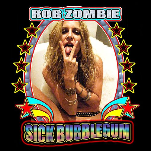 Sick Bubblegum by Rob Zombie