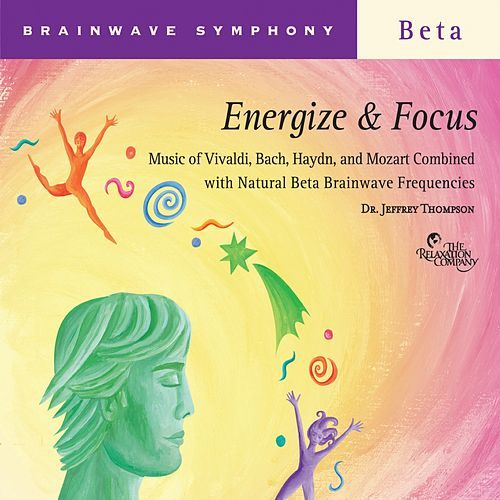 Brainwave Symphony: Energize and Focus by Dr. Jeffrey Thompson