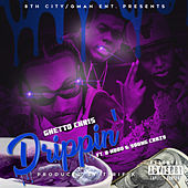 Drippin' by Ghetto Chris
