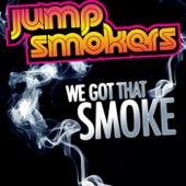 We Got That Smoke by Jump Smokers