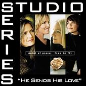 He Sends His Love [Studio Series Performance Track] by Point of Grace