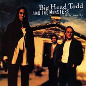 Sister Sweetly de Big Head Todd And The Monsters