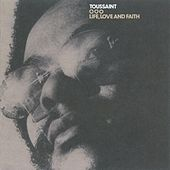 Life, Love And Faith de Allen Toussaint
